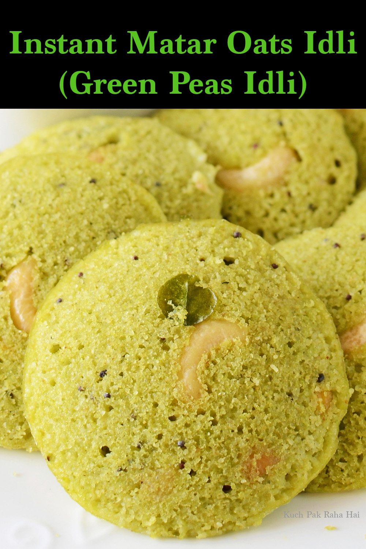 Instant Peas (Matar) Oats Idli Healthy Recipe